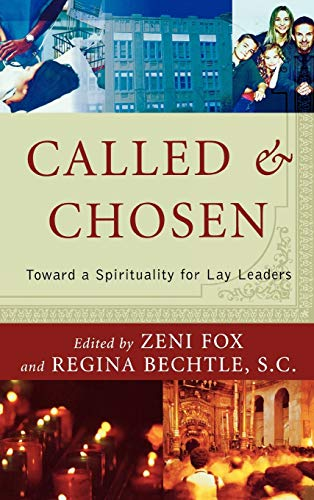 9780742531994: Called and Chosen: Toward a Spirituality for Lay Leaders