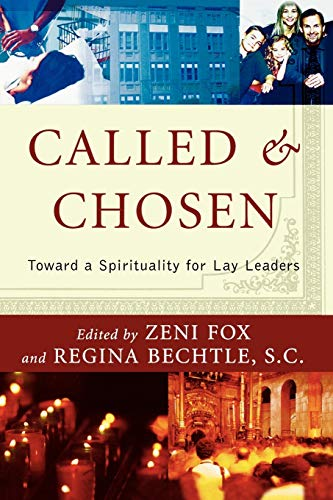 9780742532007: Called and Chosen: Toward a Spirituality for Lay Leaders