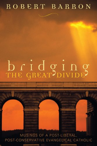 9780742532052: Bridging the Great Divide: Musings of a Post-Liberal, Post-Conservative Evangelical Catholic