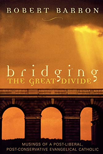 9780742532069: Bridging the Great Divide: Musings of a Post-Liberal, Post-Conservative Evangelical Catholic