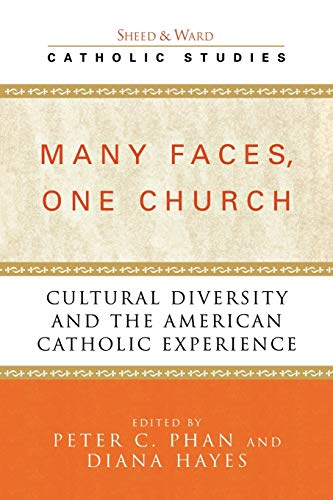 9780742532144: Many Faces, One Church: Cultural Diversity and the American Catholic Experience (Catholic Studies)
