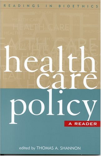 9780742532168: Health Care Policy: A Reader (Readings in Bioethics)