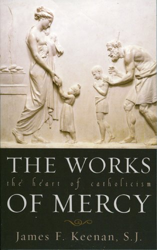 9780742532205: The Works of Mercy: The Heart of Catholicism (Church Book (shw))