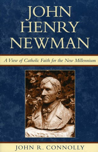 9780742532229: John Henry Newman: A View of Catholic Faith for the New Millennium