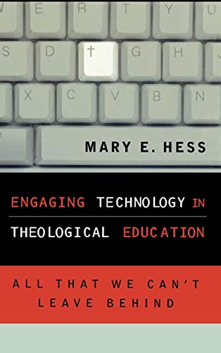 9780742532236: Engaging Technology in Theological Education: All That We Can't Leave Behind (Communication, Culture, and Religion)
