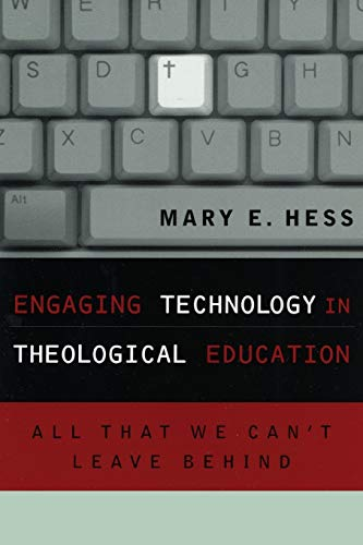 9780742532243: Engaging Technology in Theological Education: All That We Can't Leave Behind (Communication, Culture, and Religion)