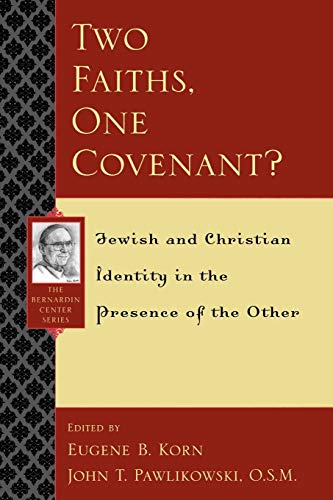 Two Faiths, One Covenant?: Jewish and Christian