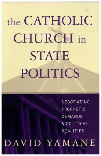 9780742532304: The Catholic Church in State Politics: Negotiating Prophetic Demands and Political Realities
