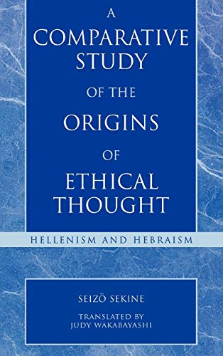 9780742532397: A Comparative Study of the Origins of Ethical Thought: Hellenism and Hebraism