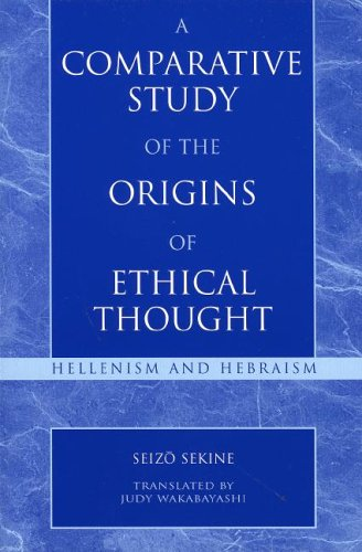 9780742532403: A Comparative Study of the Origins of Ethical Thought: Hellenism and Hebraism