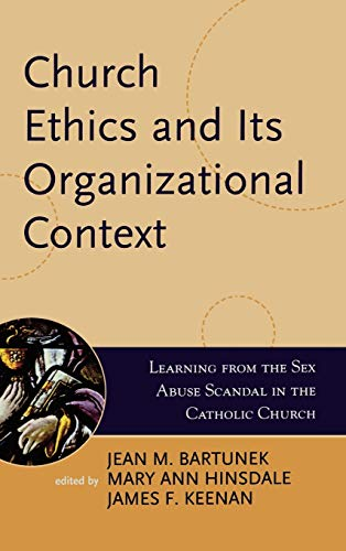 Church Ethics and Its Organizational Context: Learning from the Sex Abuse Scandal in the Catholic ...