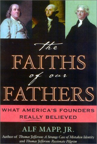 9780742532526: The Faiths of Our Fathers: What America's Founders Really Believed