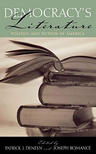 9780742532595: Democracy's Literature: Politics and Fiction in America