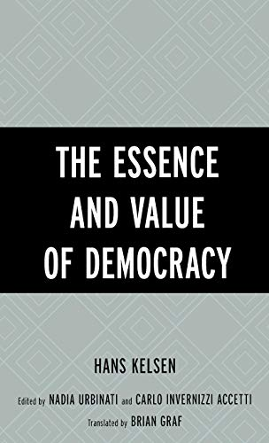 9780742533035: The Essence and Value of Democracy