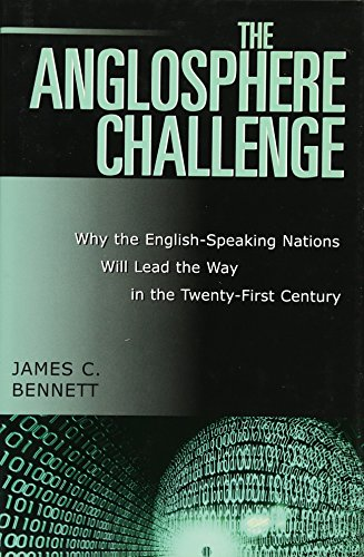 9780742533325: The Anglosphere Challenge: Why the English-Speaking Nations Will Lead the Way in the Twenty-First Century