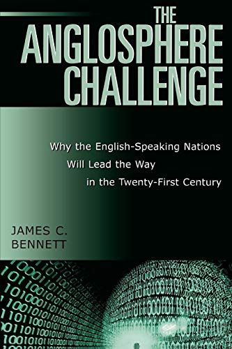9780742533332: The Anglosphere Challenge: Why the English-Speaking Nations Will Lead the Way in the Twenty-First Century