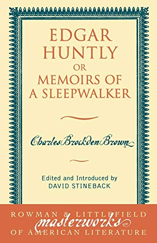 Edgar Huntly: or Memoirs of a Sleepwalker (Masterworks of Literature): Brown, Charles Brockden