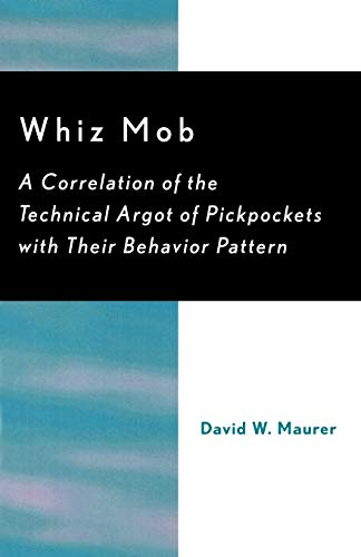 9780742533516: Whiz Mob: A Correlation of the Technical Argot of Pickpockets with Their Behavior Pattern