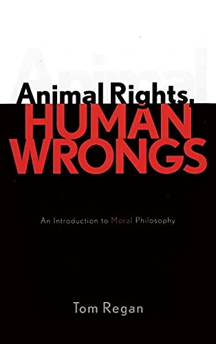 9780742533530: Animal Rights, Human Wrongs: An Introduction to Moral Philosophy