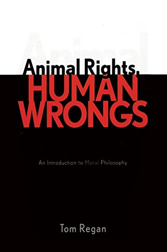 9780742533547: Animal Rights, Human Wrongs: An Introduction to Moral Philosophy