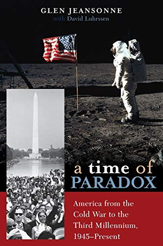 9780742533790: A Time of Paradox: America from the Cold War to the Third Millennium, 1945-Present