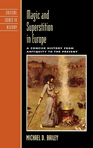 9780742533868: Magic and Superstition in Europe: A Concise History from Antiquity to the Present (Critical Issues in World and International History)