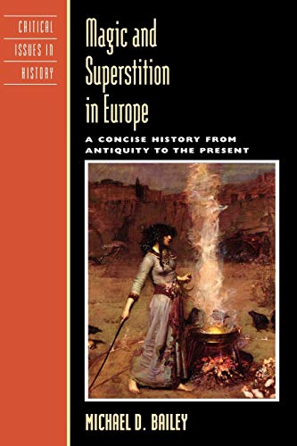9780742533875: Magic and Superstition in Europe: A Concise History from Antiquity to the Present (Critical Issues in World and International History)