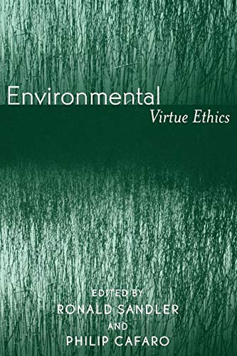 9780742533905: Environmental Virtue Ethics