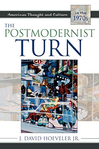 9780742533936: The Postmodernist Turn: American Thought and Culture in the 1970s