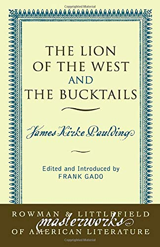 9780742534018: The Lion of the West and The Bucktails (Masterworks of Literature)