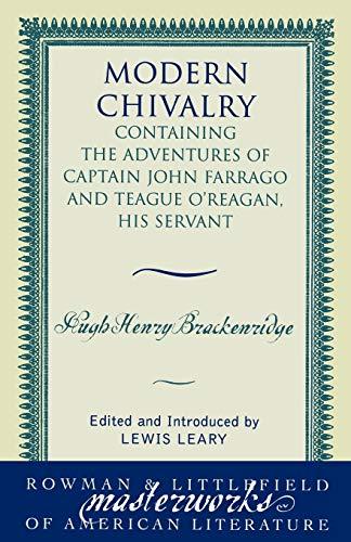 9780742534032: Modern Chivalry: Containing the Adventures of Captain John Farrago and Teague O'Reagan, His Servant (Masterworks of Literature)
