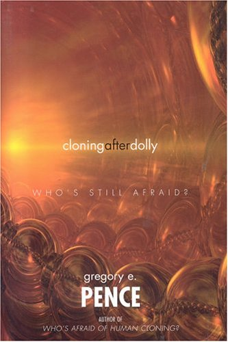 9780742534087: Cloning After Dolly: Who's Still Afraid?