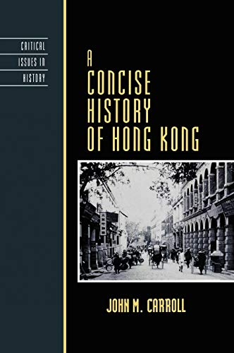 9780742534216: A Concise History of Hong Kong (Critical Issues in World and International History)