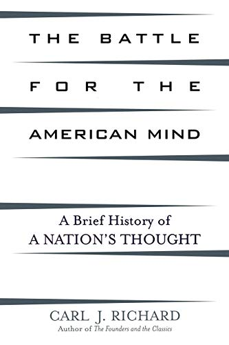 9780742534360: The Battle for the American Mind: A Brief History of a Nation's Thought