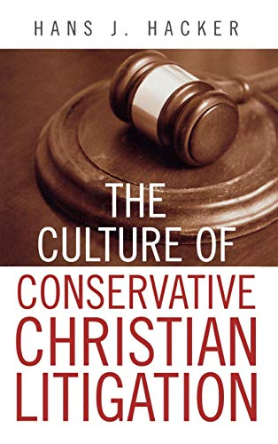9780742534452: The Culture of Conservative Christian Litigation