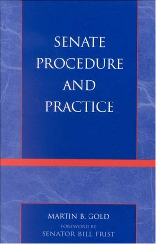 9780742534520: Senate Procedure and Practice (Senate Procedure & Practice)