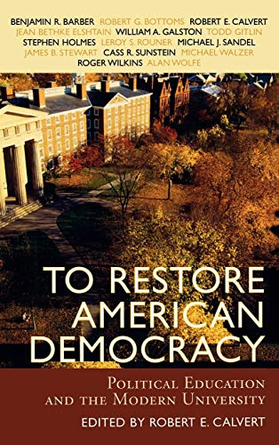 9780742534544: To Restore American Democracy: Political Education and the Modern University