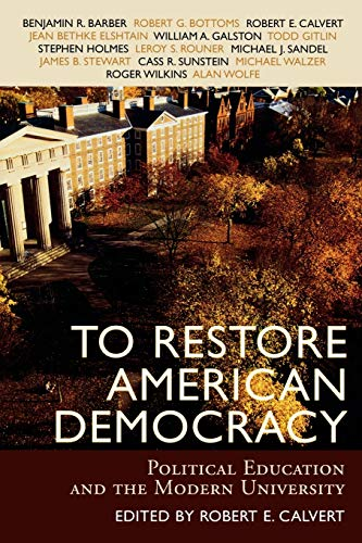 9780742534551: To Restore American Democracy: Political Education and the Modern University