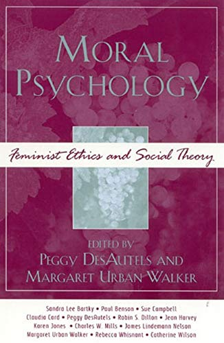 9780742534797: Moral Psychology: Feminist Ethics and Social Theory (Feminist Constructions)