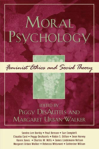 9780742534803: Moral Psychology: Feminist Ethics and Social Theory (Feminist Constructions)