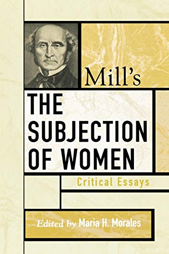 9780742535183: Mill's The Subjection of Women: Critical Essays (Critical Essays on the Classics Series)