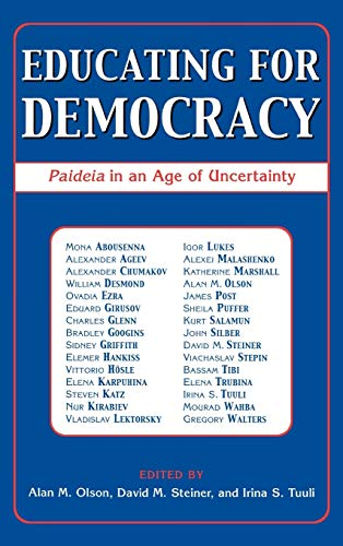 9780742535398: Educating for Democracy: Paideia in an Age of Uncertainty