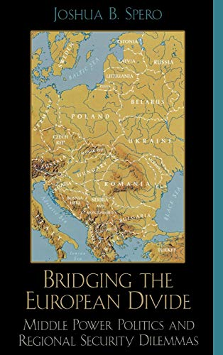 9780742535534: Bridging the European Divide: Middle Power Politics and Regional Security Dilemmas