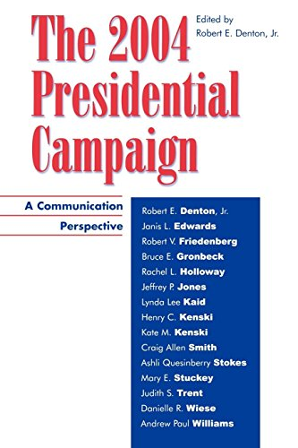 The 2004 Presidential Campaign: A Communication Perspective: Editor-Robert E., Jr.