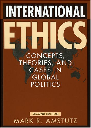9780742535831: International Ethics: Concepts, Theories, and Cases in Global Politics