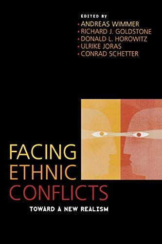 Facing Ethnic Conflicts: Toward a New Realism: Editor-Andreas Wimmer; Editor-Richard
