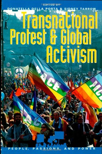 9780742535862: Transnational Protest and Global Activism (People, Passions, and Power: Social Movements, Interest Organizations, and the P)