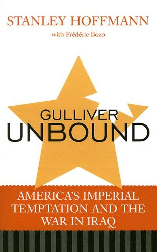 9780742536012: Gulliver Unbound: America's Imperial Temptation and the War in Iraq
