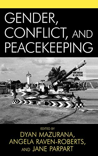 9780742536326: Gender, Conflict, and Peacekeeping (War and Peace Library)