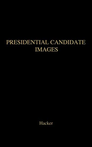 9780742536647: Presidential Candidate Images (Communication, Media, and Politics)